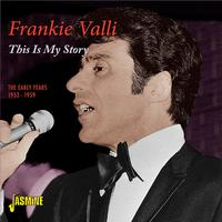 Frankie Valli - This Is My Story - The Early Years 1953 - 1959