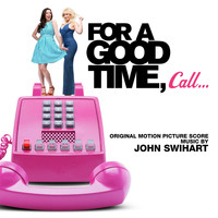 John Swihart - For A Good Time Call (Original Motion Picture Score)