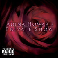 Adina Howard - Private Show (Explicit Version)