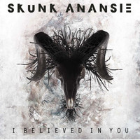 Skunk Anansie - I Believed in You
