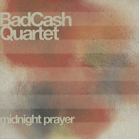 Bad Cash Quartet - Midnight Prayer