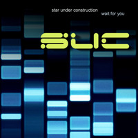 Star Under Construction - Wait for You