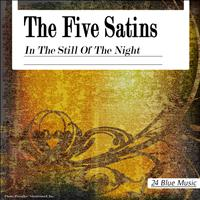The Five Satins - The Five Satins: In the Still of the Night