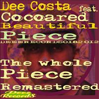 Dee Costa feat. Cocoared - Beautiful Piece - The Whole Piece Remastered