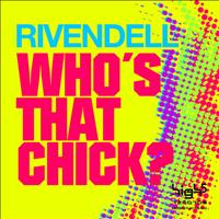 Rivendell - Who's That Chick