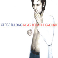 Office Building - Never Leave the Ground