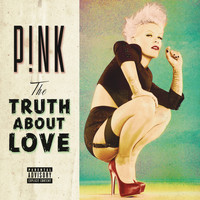 P!nk - The Truth About Love (Explicit)