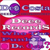 Dee Costa - Who the Funk Is Dr. Octo?
