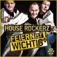 House Rockerz - Feiern ist wichtig/ Party is basic