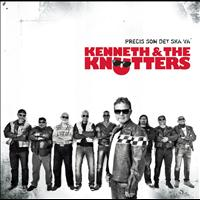 Kenneth & The Knutters - Precis som det ska va'