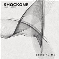 ShockOne - Crucify Me
