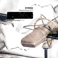 Kyodai - Never Know EP