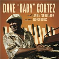 "Dave ""Baby"" Cortez - Dave ""Baby"" Cortez with Lonnie Young Blood and his Bloodhounds"