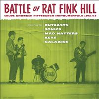 Outcasts - Battle Of Ratfink Hill: Crude Unissued Pittsburgh Instrumentals 1961-63