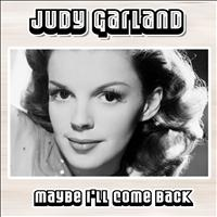 Judy Garland - Maybe I'll Come Back