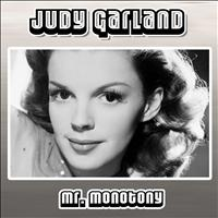 Judy Garland - Mr. Monotony
