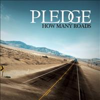 Pledge - How Many Roads
