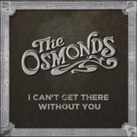 The Osmonds - I Can't Get There Without You