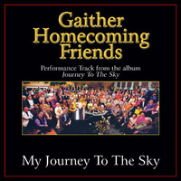 Bill & Gloria Gaither - My Journey to the Sky Performance Tracks