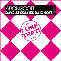 Aron Scott - Days At Sea / Les Baignots