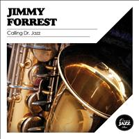 Jimmy Forrest - Calling Dr. Jazz