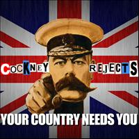 Cockney Rejects - Your Country Needs You
