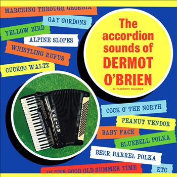Dermot O'Brien - The Accordion Sounds of Dermot O' Brien