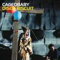 Cagedbaby - Disco Biscuit