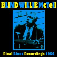 Blind Willie McTell - Final Blues Recordings 1956