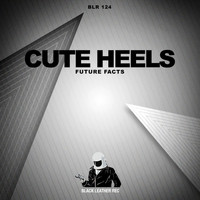 Cute Heels - Future Facts