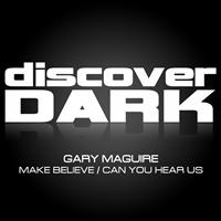 Gary Maguire - Make Believe / Can You Hear Us