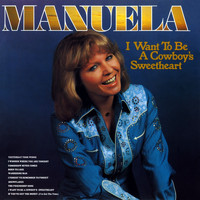 Manuela - I Want to Be a Cowboy's Sweetheart (2012 - Remaster)
