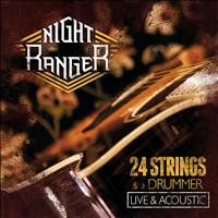 Night Ranger - 24 Strings and a Drummer (Live and Acoustic)
