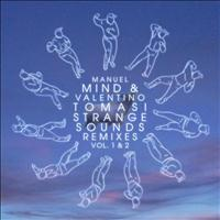 Manuel Mind & Valentino Tomasi - Strange Sounds Remixes Vol. 1 & 2