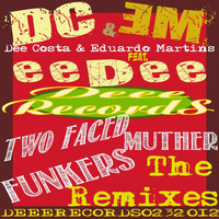 Dee Costa & Eduardo Martins feat. Eedee - Two Faced Muther Funkers - The Remixes