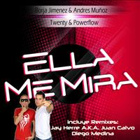 Twenty & Powerflow - Ella Me Mira