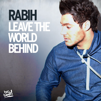 Rabih - Leave the World Behind