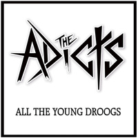 The Adicts - All The Young Droogs