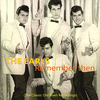 The Earls - Remember Then, The Classic Old Town Recordings