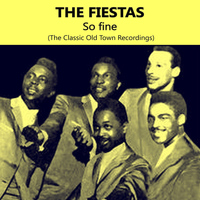 The Fiestas - So Fine, The Classic Old Town Recordings
