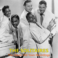 The Solitaires - The Classic Old Town Recordings
