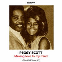 Peggy Scott - Making Love to my mind: The Old Town 45
