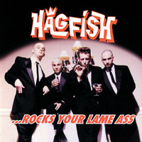Hagfish - Rocks Your Lame Ass