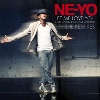 Let me love you (until you learn to love yourself) — ne-yo | last. Fm.