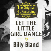 Billy Bland - The Original Hit Recording - Let the Little Girl Dance