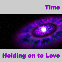 Time - Holding on to Love