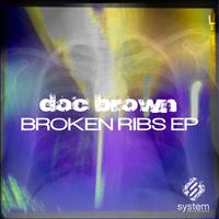 Doc Brown - Broken Ribs