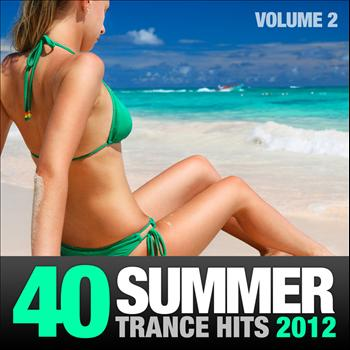 Various Artists - 40 Summer Trance Hits 2012, Vol. 2