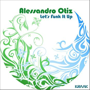 Alessandro Otiz - Let's Funk It Up
