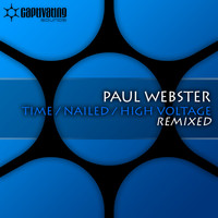 Paul Webster - Time / Nailed / High Voltage